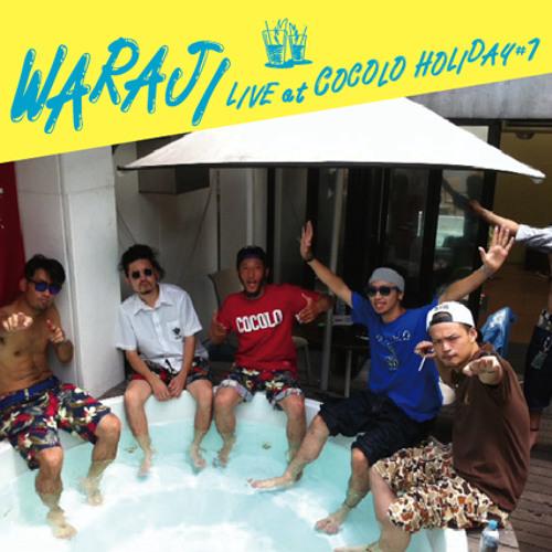 WARAJI /LIVEinCOCOLO HOLIDAY#1