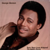 George Benson - Turn Your Love Around (Tim Bailey Remix) :: Free Download