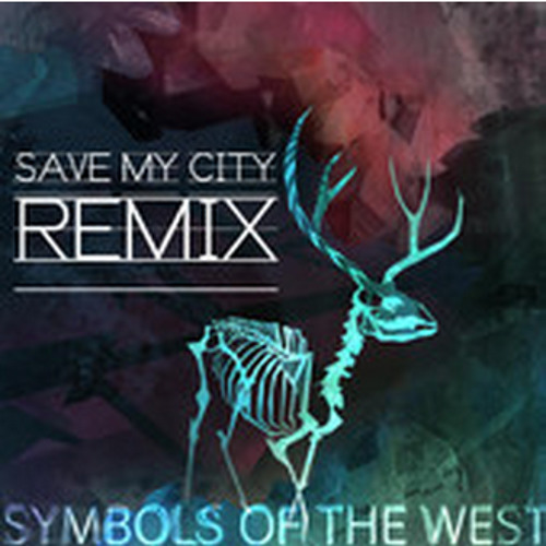 Symbols Of The West - Save My City (Safeword Remix)