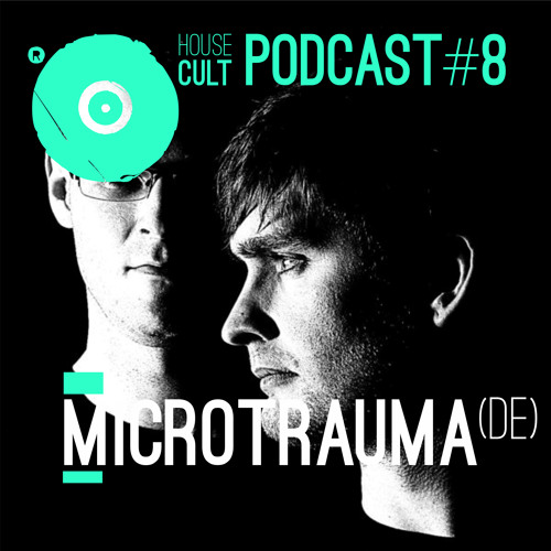 House Cult Podcast // 008 Microtrauma (DE)