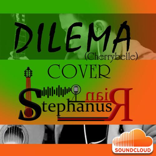 Dilema (Cherrybelle) Cover @StephanusRian guitar by  @bach_the_art