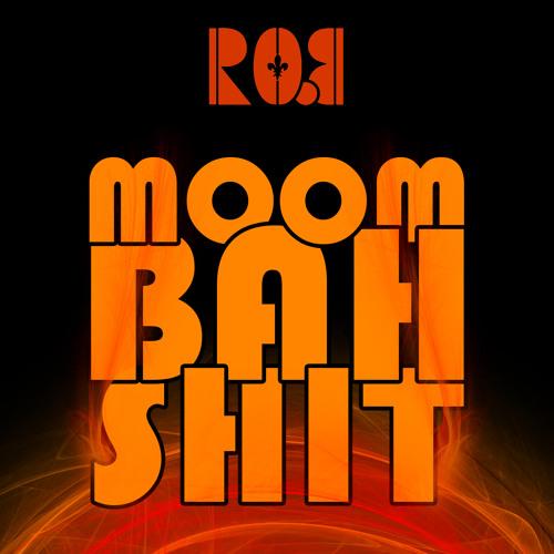 MoombahShit by Ro.B