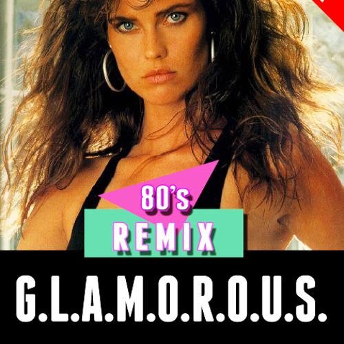 Glamorous (80's Remix)