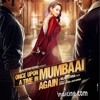 once upon a time in mumbai dobara Ye Tune Kya Kiya -