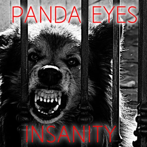 Panda Eyes - Insanity