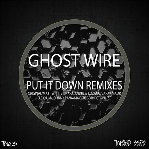 Ghostwire Put It Down _Andrew Lozano Remix