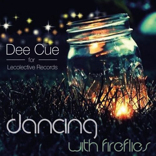 "Dee Cue for Lecolective Records ""Dance with Fireflies"""