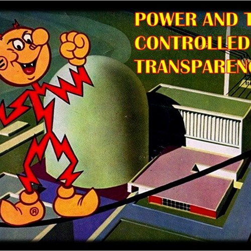'Power And The Controlled Transparency' - August 2, 2013