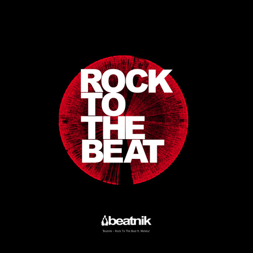 Beatnik - Rock To The Beat ft. Meleka