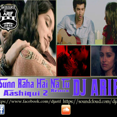 Sunn Raha Hai Na Tu Remix Aashiqui 2  DJ ARIF