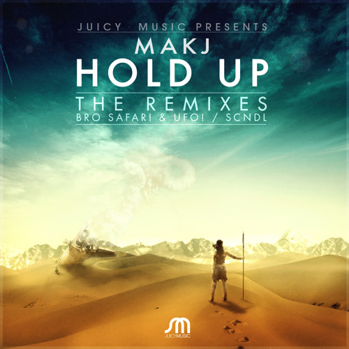 Hold Up by MAKJ (Bro Safari & UFO! Remix)