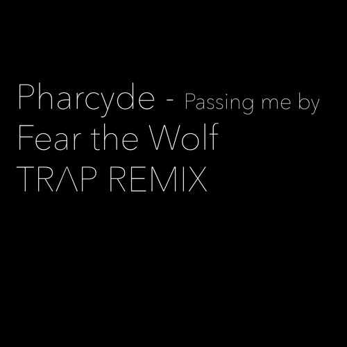 Pharcyde - Passin' Me By (Fear The Wolf Trap Remix)
