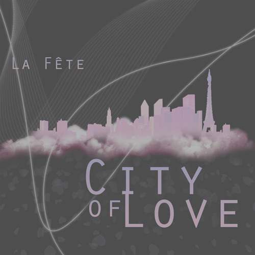 City Of Love by La Fête - House.NET Premiere