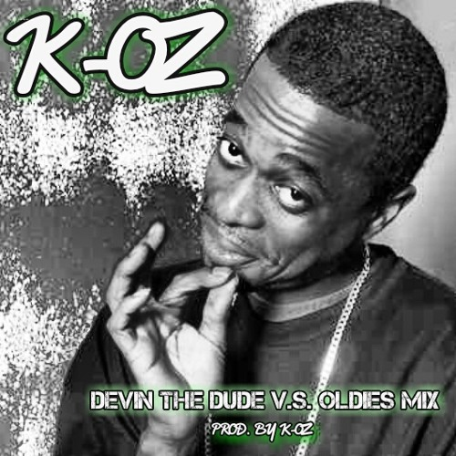 K-OZ - Devin The Dude V.S. Oldies Mix [Prod. By K-OZ]