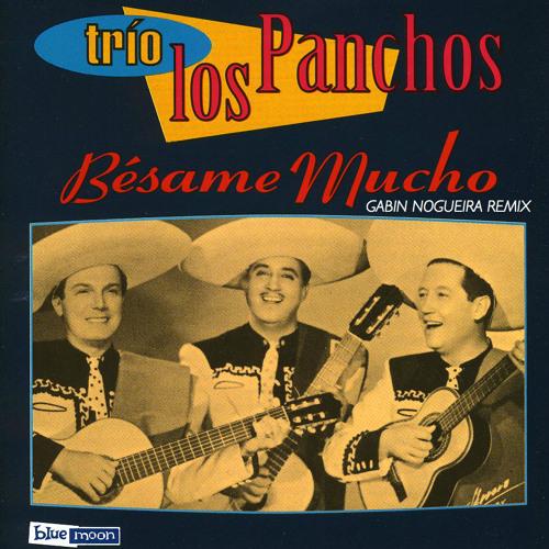 Trio Los Panchos - Besame Mucho (Gabin Nogueira Rework)