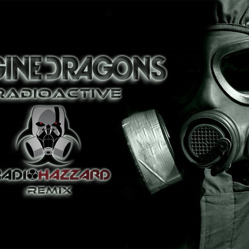 Imagine Dragons - Radioactive ( RadioHazzard Remix )