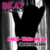 Avicii - Wake me Up (Beatcrooks Edit) BUY = DOWNLOAD