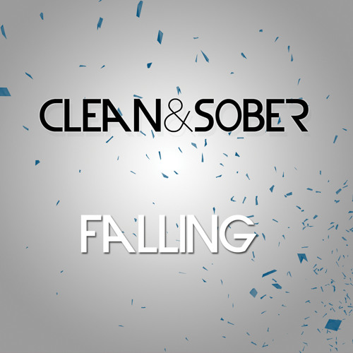 Falling by Clean & Sober