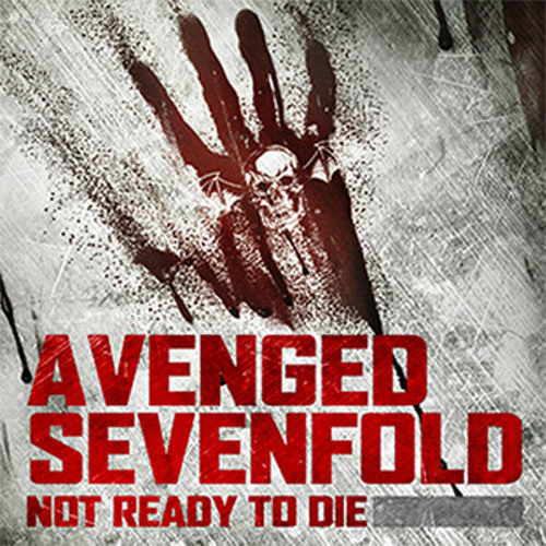Not Ready to Die - Avenged Sevenfold