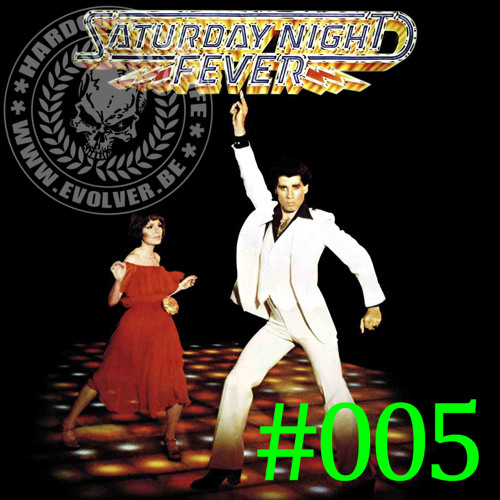 Evolver - Saturday Night Hardcore Fever #005 (03-08-2013)