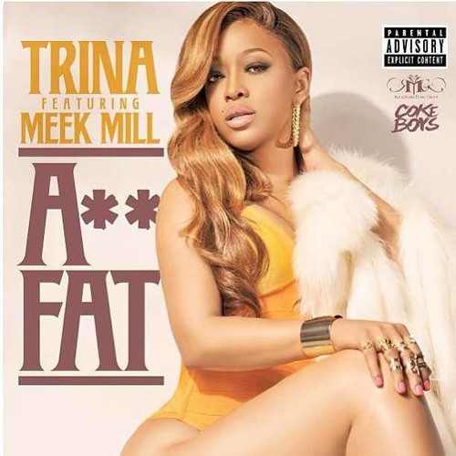 Trina ft. Meek Mill - A$$ Fat