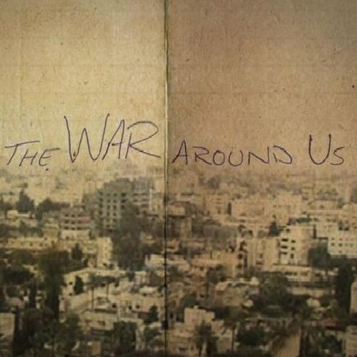 THE WAR AROUND US: Realities Of War
