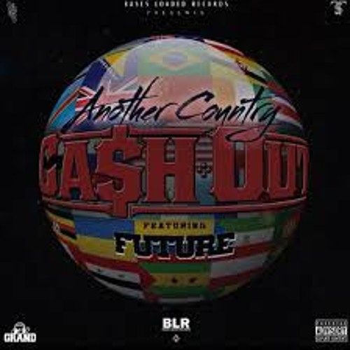 Future n' Cash out    Another Country