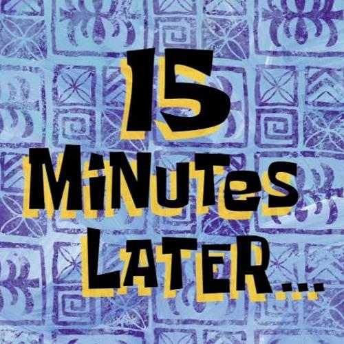15 MINUTES LATER... (SOLD/VENDU)