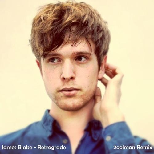 James Blake - Retrograde (2oolman Remix)