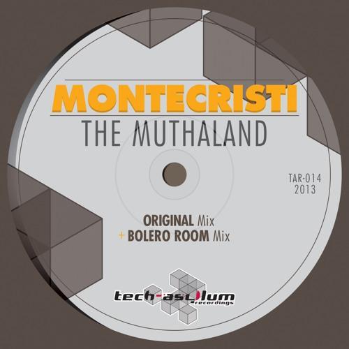 Montecristi - The Muthaland (Original Mix)