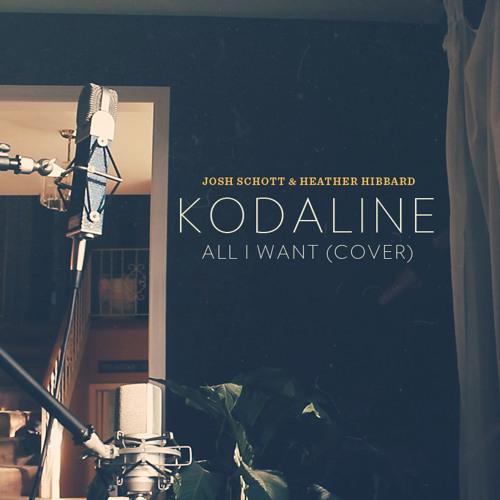 Kodaline-All I Want(cover) Josh Schott & Heather Hibbard
