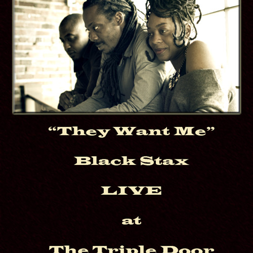 They Want Me (Live)- Black Stax