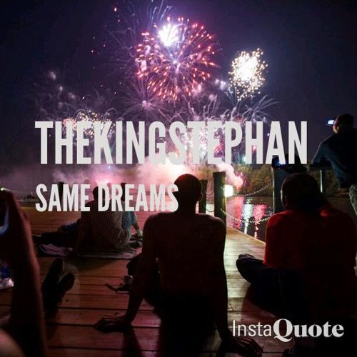 TheKingStephan Ft. Gabriel & Johnny- Same Dreams