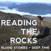 David Montgomery — Reading The Rocks: Flood Stories and Deep Time (Aug 1, 2013)