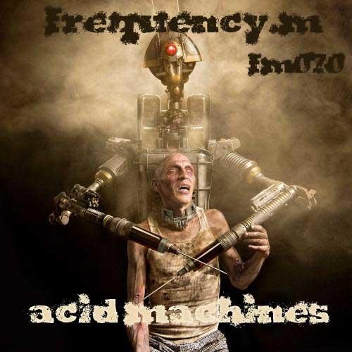 acid machines (fm070)