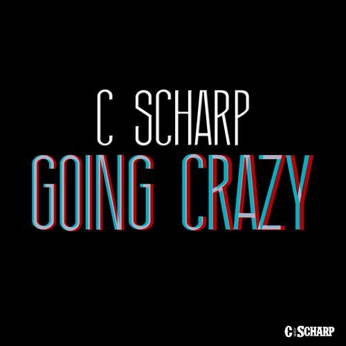 Going Crazy [Prod By C Scharp]
