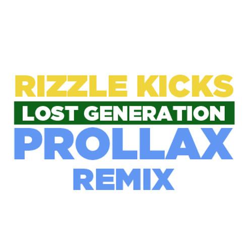 Rizzle Kicks - Lost Generation (Prollax remix)
