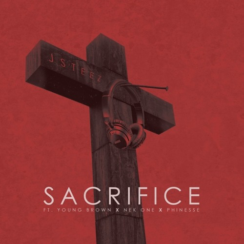 Phinesse- Sacrifice ft. Young Brown, Nek One [Produced by JSteez]