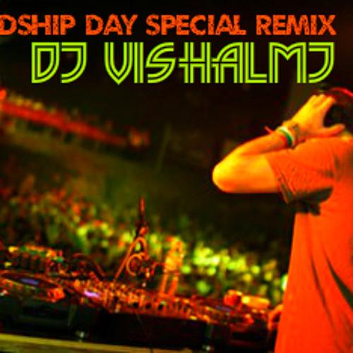 Friendship Day Special Remix INTERNATIONAL by Dj VishalMj