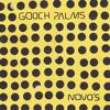 THE GOOCH PALMS - We Get By (NOVO'S LP 2013)