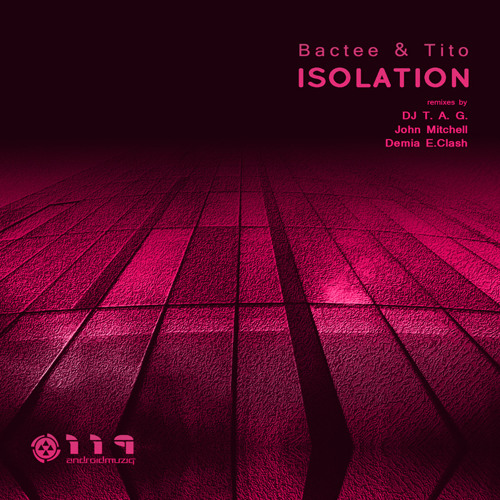 Bactee & Tito - Isolation(Demia E.Clash Remix)out now on Android Muziq !!!