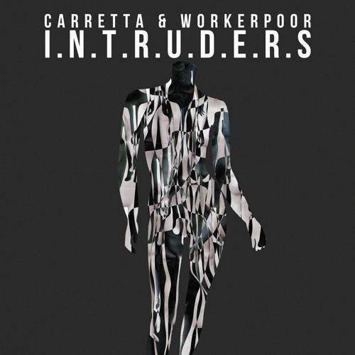 CARRETTA & WORKERPOOR - I.N.T.R.U.D.E.R.S