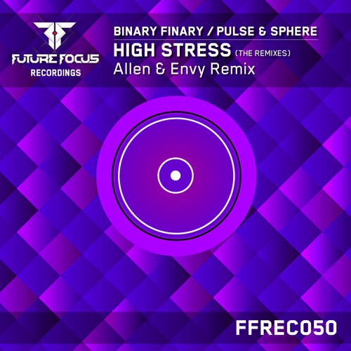 Binary Finary vs Pulse & Sphere - High Stress (Allen & Envy Remix) [FREE DOWNLOAD]