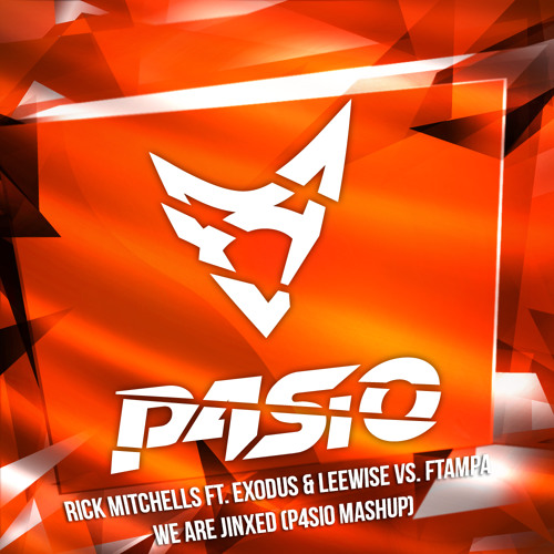 Rick Mitchells ft. Exodus & Leewise vs. FTampa - We Are Jinxed (P4SIO MashUp)