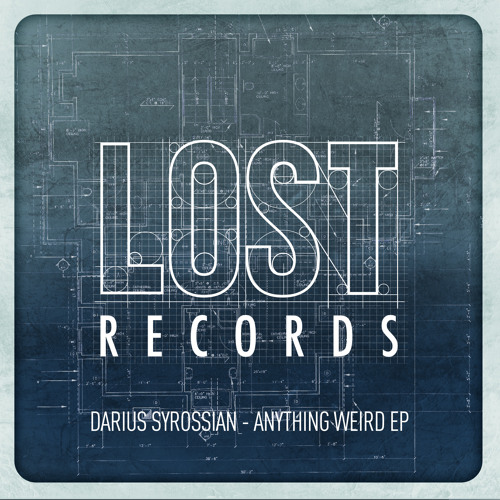 Darius Syrossian - I'm Not Weird Your Just Normal - Lost Records - Out Now