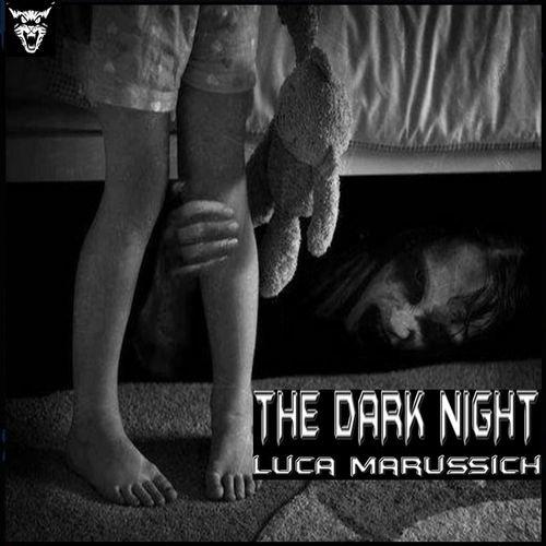 """LUCA MARUSSICH """" THE DARK NIGHT """""""