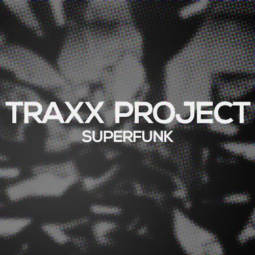 Superfunk by Traxx Project