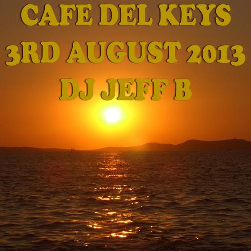 Cafe Del Keys Live Main Set 03.08.13 DJ Jeff B