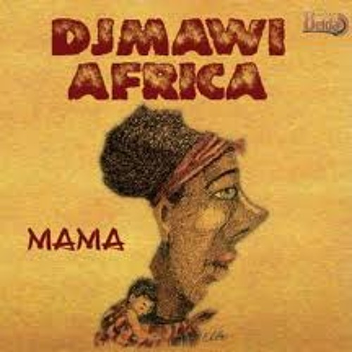 djmawi africa mama