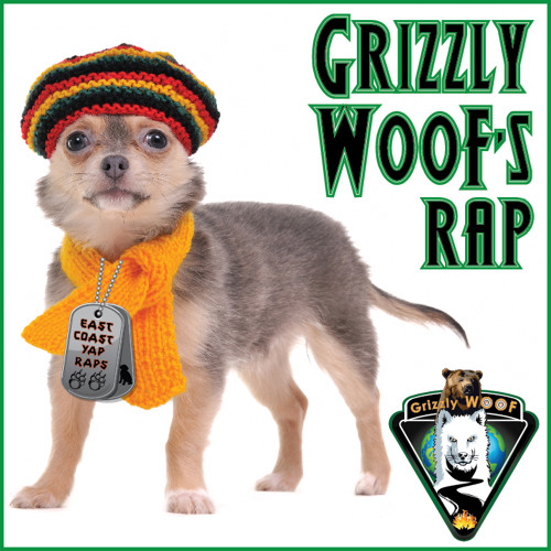 Grizzly WooF's RAP (East Coast YAP RAPS)